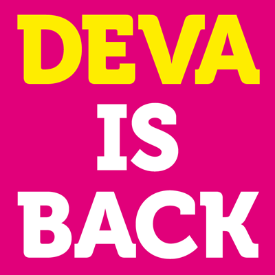 Deva is back